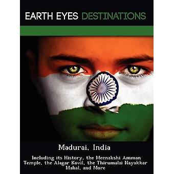 Madurai Índia incluindo sua história, o templo de Amã Meenakshi o Kovil Alagar o Wilson Nayakkar Mahal e mais pelo cavaleiro & Dave
