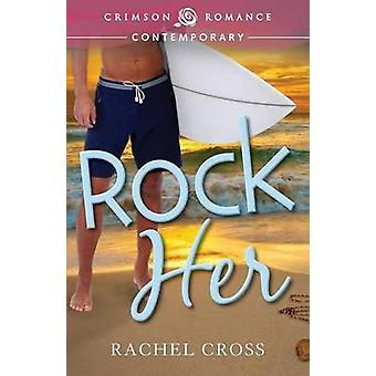 Rock Her by Cross & Rachel