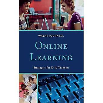 Stratégies d'apprentissage en ligne pour les enseignants K12 par Journell & Wayne