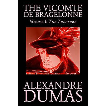 The Vicomte de Bragelonne Vol. I by Alexandre Dumas Fiction Classics by Dumas & Alexandre