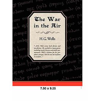 The War in the Air by Wells & H. G.