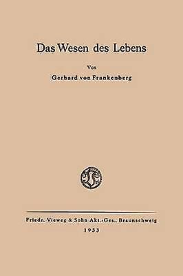 Das Wesen Des Lebens Ordnung ALS Wesentliche Eigenschaft Der Belebten Materie by Von Frankenglishberg & Gerhard