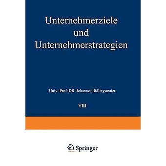 Unternehmerziele und Unternehmerstrategien av Bidlingmaier & Johannes