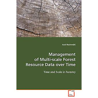 Management of Multiscale Forest Resource Data over Time by Rasinmki & Jussi