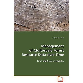 Forvaltning af Multiscale Forest Resource Data over tid af Rasinmki & Jussi