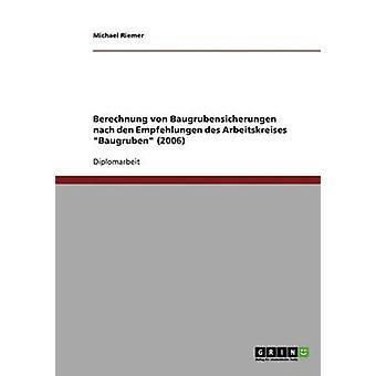 Berechnung von Baugrubensicherungen nach den Empfehlungen des Arbeitskreises Baugruben 2006 da Michael & Riemer