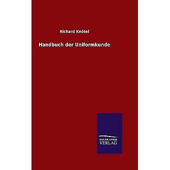 Handbuch der Uniformkunde door Kntel & Richard