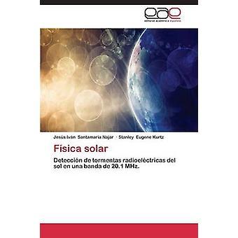 Fisica Solar von Santamaria Najar Jesus Ivan