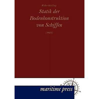 Statik der Bodenkonstruktion von Schiffen 1925 by Schilling & Walter