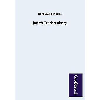 Judith Trachtenberg by Franzos & Karl Emil