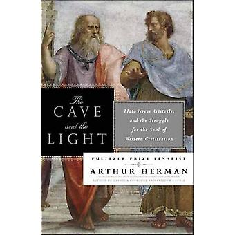 The Cave and the Light - Plato versus Aristotle - and the Struggle for