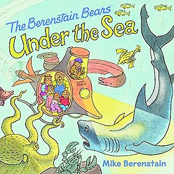 The Berenstain Bears Under the Sea by Mike Berenstain - Mike Berensta