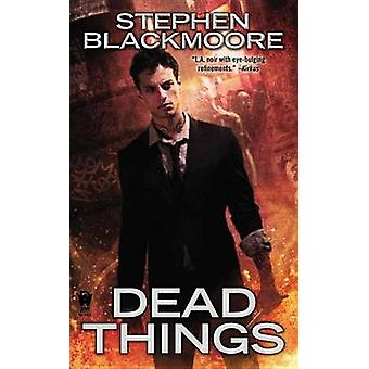 Dead Things by Stephen Blackmoore - 9780756407742 Book