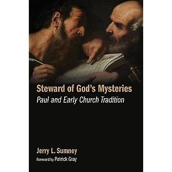 Steward of God's Mysteries - Paul and Early Church Tradition by Jerry