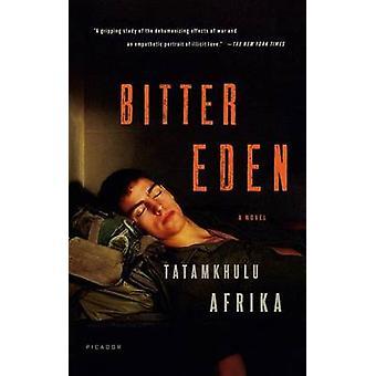 Bitter Eden by Tatamkhulu Afrika - 9781250063762 Book
