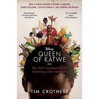 The Queen of Katwe - One Girl's Triumphant Path to Becoming a Chess Ch