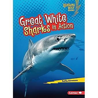 Great White Sharks in Action by Buffy Silverman - 9781512455946 Book