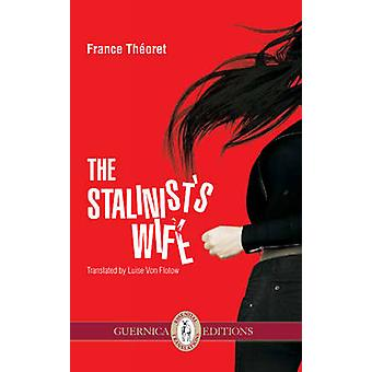 Stalinist's Wife by France Theoret - 9781550716306 Book