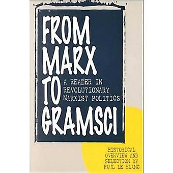 From Marx to Gramsci - A Reader in Revolutionary Marxist Politics by P