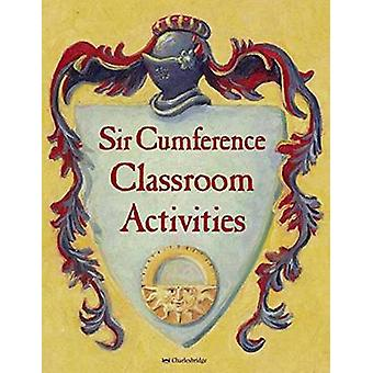 Sir Cumference Classroom Activities by Charlesbridge - 9781580897242