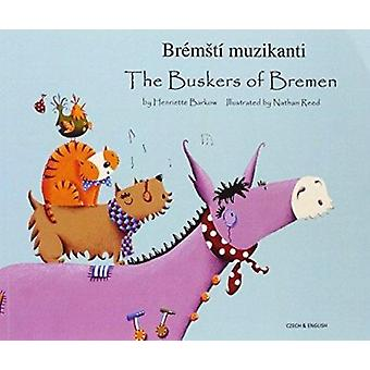 The Buskers of Bremen in Czech and English by Henriette Barkow - Nath
