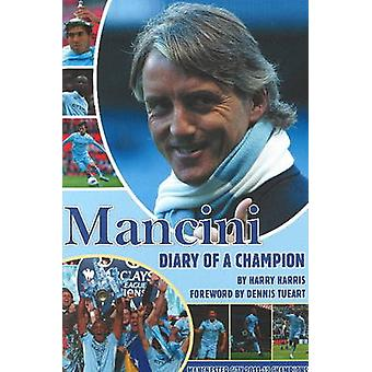 Mancini - Diary of a Champion by Harry Harris - Dennis Tueart - 978190