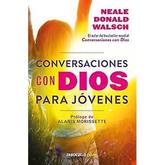 Conversaciones Con Dios Para Javenes / Conversations with God for Tee