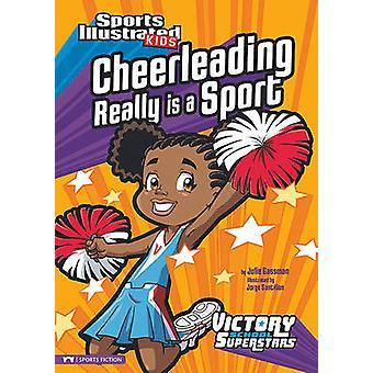 Cheerleading Really Is a Sport by Julie A Gassman - Jorge Santillan -