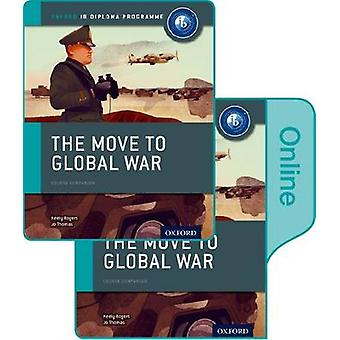 Move to Global War IB History Print and Online Pack Oxford by Joanna Thomas