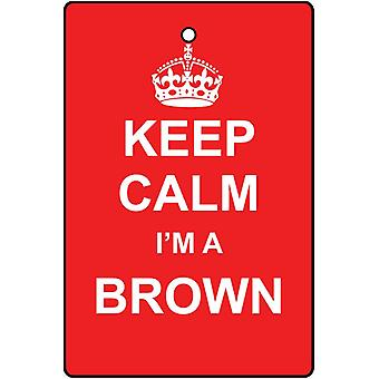 Keep Calm I'm A Brown Car Air Freshener
