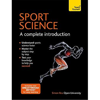 Sports Science: A Complete Introduction: Teach Yourself (Paperback) by Rea Simon