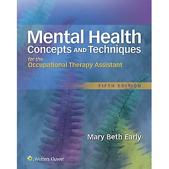 Mental Health Concepts & Techniques For by Early Mary Beth