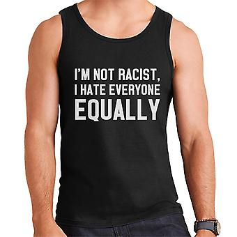 Im Not Racist I Hate Everyone Equally Slogan Men's Vest
