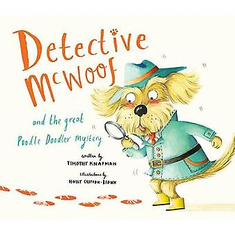 Detective McWoof and the Great Poodle Doodler Mystery by Timothy Knap