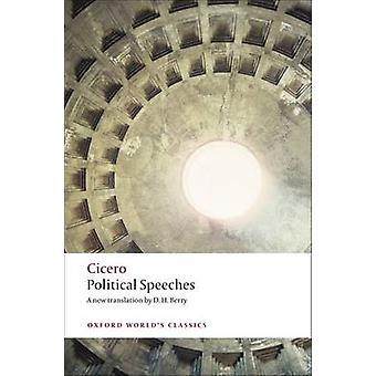 Political Speeches by Marcus Tullius Cicero - D. H. Berry - 978019954