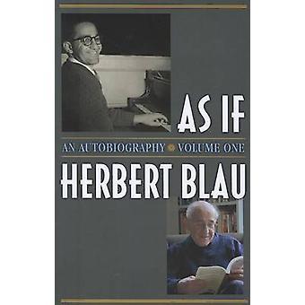 As If - An Autobiography by Herbert Blau - 9780472035144 Book