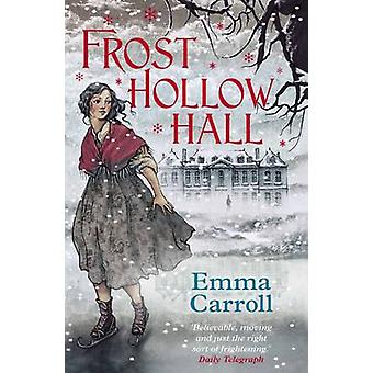 Frost Hollow Hall (Main) von Emma Carroll - 9780571295449 Buch