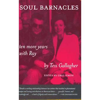 Soul Barnacles - Ten More Years with Ray (New edition) by Tess Gallagh