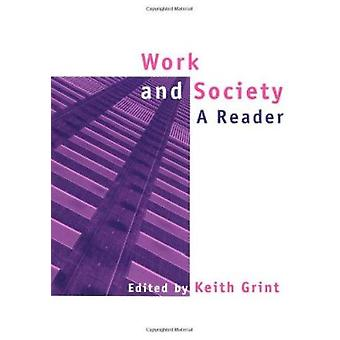 Work and Society - A Reader by Keith Grint - 9780745622231 Book