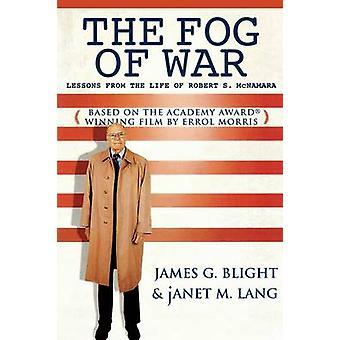 Der Nebel des Krieges - Lektionen aus dem Leben des Robert S. McNamara von James