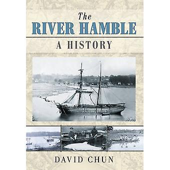 The River Hamble - A History by David Chun - 9780752499666 Book