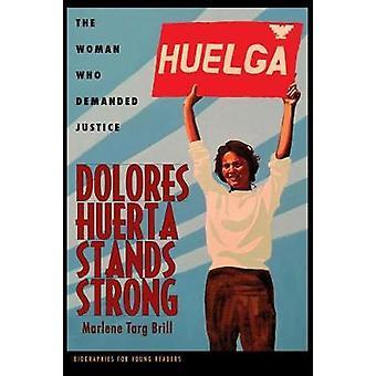 Dolores Huerta står stark - kvinnan som krävde rättvisa genom Dolor