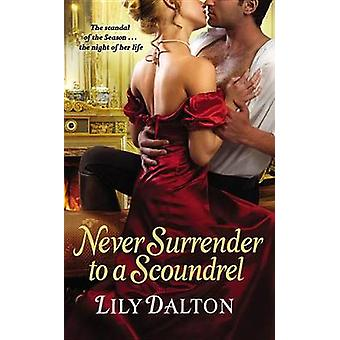 Aldrig överlämnande till en skurk av Lily Dalton - 9781455523993 bok