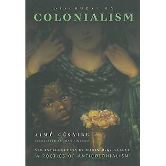 Discourse on Colonialism (New edition) by Aime Cesaire - Robin Kelley