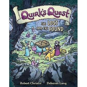 Quirk's Quest - The Lost and the Found by Quirk's Quest - The Lost and