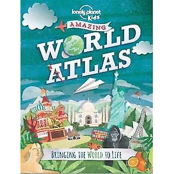 The Lonely Planet Kids Amazing World Atlas - Bringing the World to Lif
