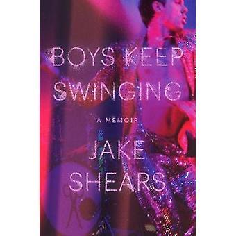 Boys Keep Swinging - A Memoir by Jake Shears - 9781785589690 Book