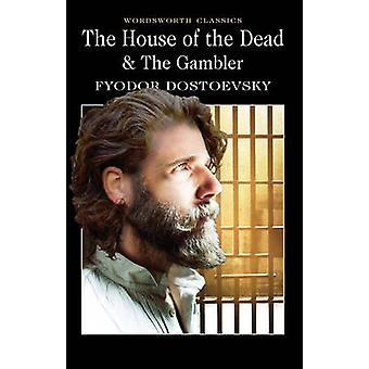 The House of the Dead / the Gambler by Fyodor Dostoyevsky - Constance