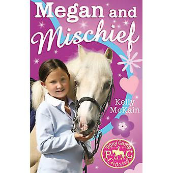 Megan and Mischief by Kelly McKain - 9781847150066 Book