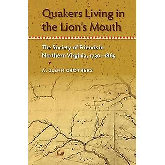 Quakers Living in the Lion's Mouth - The Society of Friends in Norther